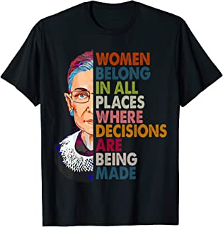 453284772e87 Women belong in all places Ruth Bader Ginsburg Tshirt