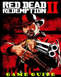 Red Dead Redemption 2: The Complete Guide, Tips And Tricks, Collectibles, Maps And More (English Edition)