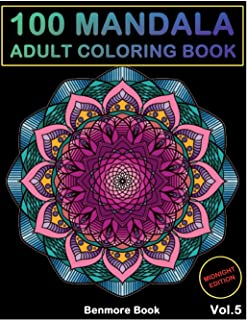 100 Mandala Midnight Edition: Adult Coloring Book 100 Mandala Images Stress Management Coloring Book For Relaxation, Medit...
