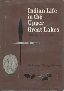 Indian Life in the Upper Great Lakes: 11, 000 B.C. to a.D. 1800