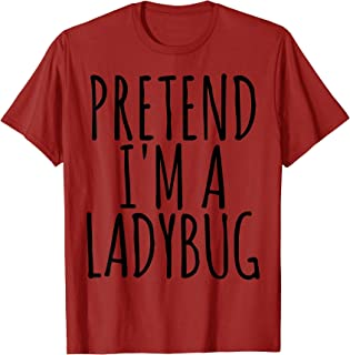 Funny Easy Lazy Halloween PRETEND I'M A LADYBUG Costume T-Shirt