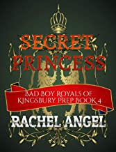 Secret Princess: A Bully, Academy, Why Choose Romance YA/NA Enemy to Lovers Romance (Bad Boy Royals of Kingsbury Prep Book 4)
