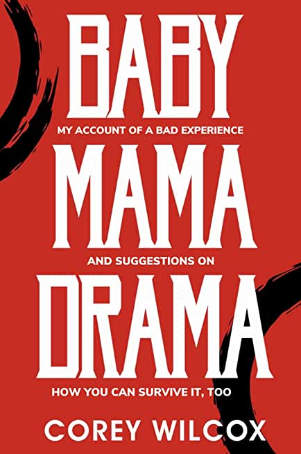 Baby Mama Drama: My Account of a Bad Experience and Suggestions on How You Can Survive it, Too (English Edition)