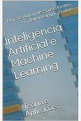 Inteligência Artificial e Machine Learning: Teoria e Aplicações (Portuguese Edition) Kindle Edition