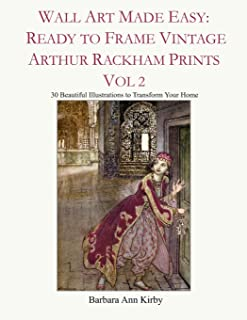 Wall Art Made Easy: Ready to Frame Vintage Arthur Rackham Prints Vol 2: 30 Beautiful Illustrations to Transform Your Home