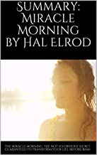 Summary: Miracle Morning by Hal Elrod: The Not-So-Obvious Secret Guaranteed to Transform Your Life (Before 8AM)