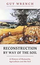 Reconstruction by Way of the Soil