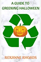 A Guide To Greening Halloween Kindle Edition