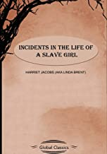 Incidents in the Life of a Slave Girl (Global Classics)