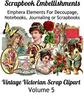 Scrapbook Embellishments: Emphera Elements for Decoupage, Notebooks, Journaling or Scrapbooks. Vintage Victorian Scrap Clipart Volume 5