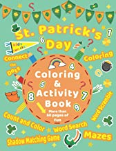 St. Patrick's Day Coloring and Activity Book: A Fun Challenging Saint Patrick's Day activity book for kids ages 4-8 | Counting, Coloring, Dot to Dot, Mazes, shadow matching and more!!