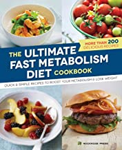 Ultimate Fast Metabolism Diet Cookbook: Quick and Simple Recipes to Boost Your Metabolism and Lose Weight