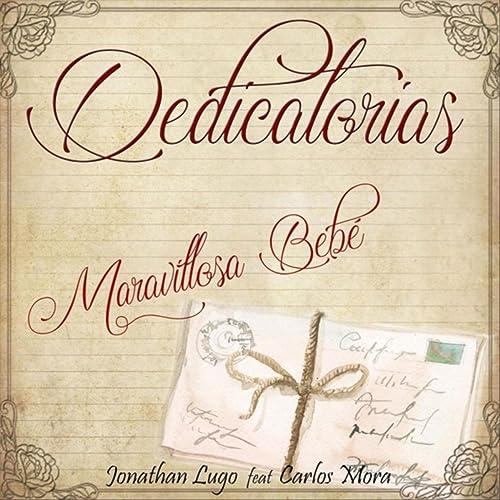 Maravillosa Bebé (feat. Carlos Mora) de Jonathan Lugo en ...