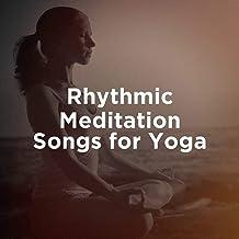 Rhythmic Meditation Songs for Yoga