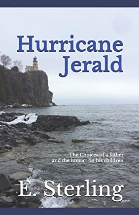 Hurricane Jerald: The choices of a father and the impact on his children