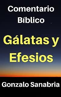 Gálatas y Efesios, Comentario Bíblico: Estudio de las cartas de Pablo a Galacia y a Éfeso (Spanish Edition)