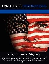 Virginia Beach, Virginia: Including its History, The  Chesapeake Bay Bridge-Tunnel,  Kings Grant, Alanton, Green Run, and More