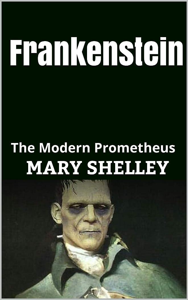 肉不調和教師の日Frankenstein: The Modern Prometheus (English Edition)