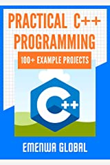 Practical C++ Programming Projects: 100 C++ programming practices for absolute beginners to excel in the industry Kindle Edition