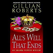 All's Well That Ends: An Amanda Pepper Mystery, Book 14