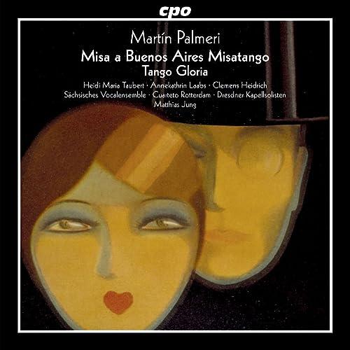 "Martín Palmeri: Misa a Buenos Aires ""Misatango"" & Tango Gloria di  Annekathrin Laabs su Amazon Music - Amazon.it"