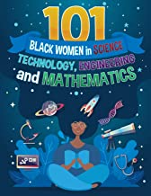 101 Black Women in Science, Technology, Engineering, and Mathematics: Leaders in Black History