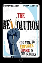 The Revolution: It's Time to Empower Change in Our Schools