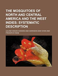 The Mosquitoes of North and Central America and the West Indies (Volume 3); Systematic Description