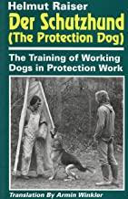Der Schutzhund (The Protection Dog): The Training of Working Dogs in Protection Work