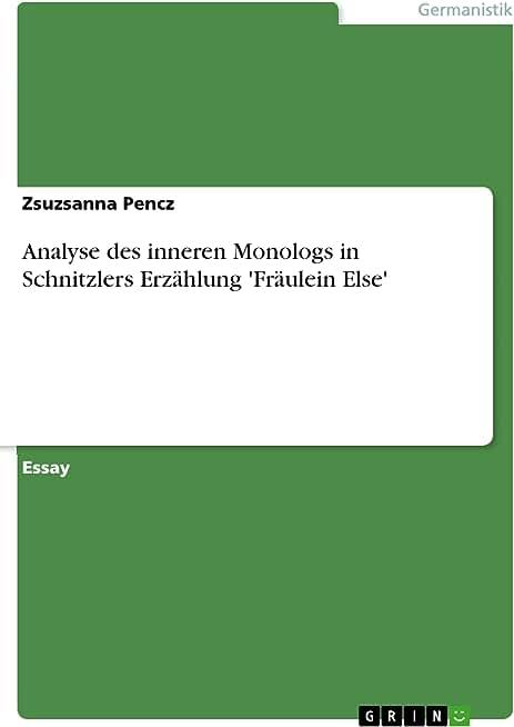 Analyse des inneren Monologs in  Schnitzlers Erzählung 'Fräulein Else' (German Edition)