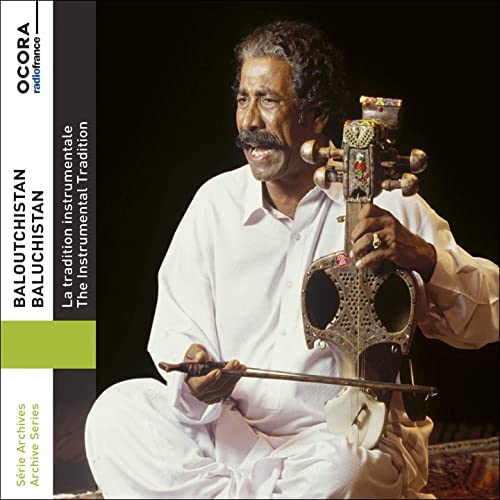 Baloutchistan (La tradition instrumentale / The Instrumental Tradition) [Archive Series]