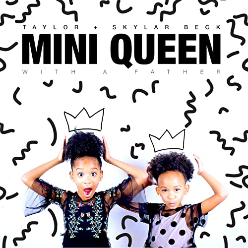 A Mini Queen With A Father By Skylar Beck Taylor Beck On Amazon