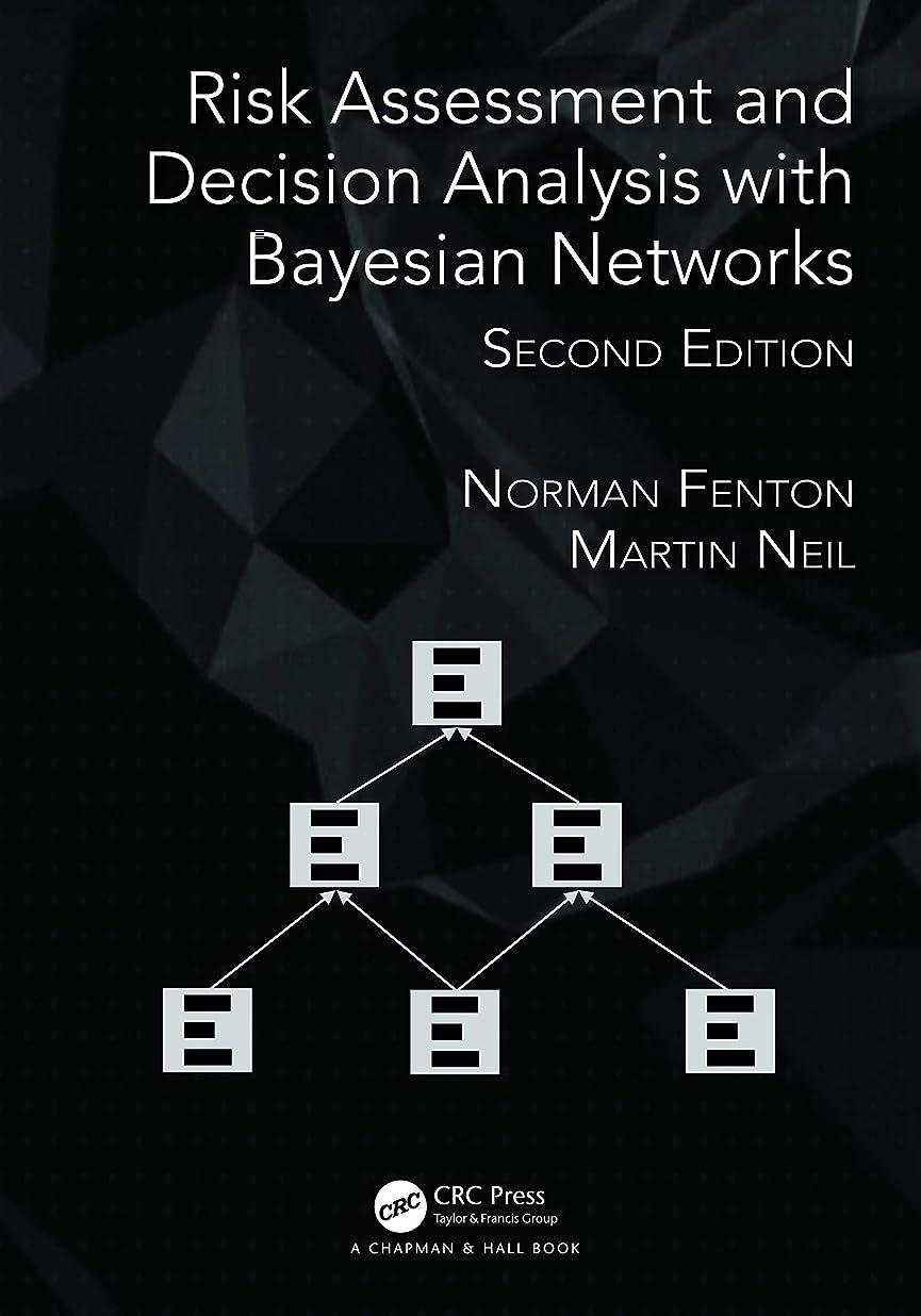 嵐が丘日焼け表向きRisk Assessment and Decision Analysis with Bayesian Networks (English Edition)