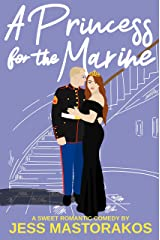 A Princess for the Marine: A Sweet Romantic Comedy (First Comes Love Book 3) Kindle Edition