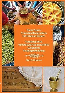 Home Again: Armenian Recipes from the Ottoman Empire