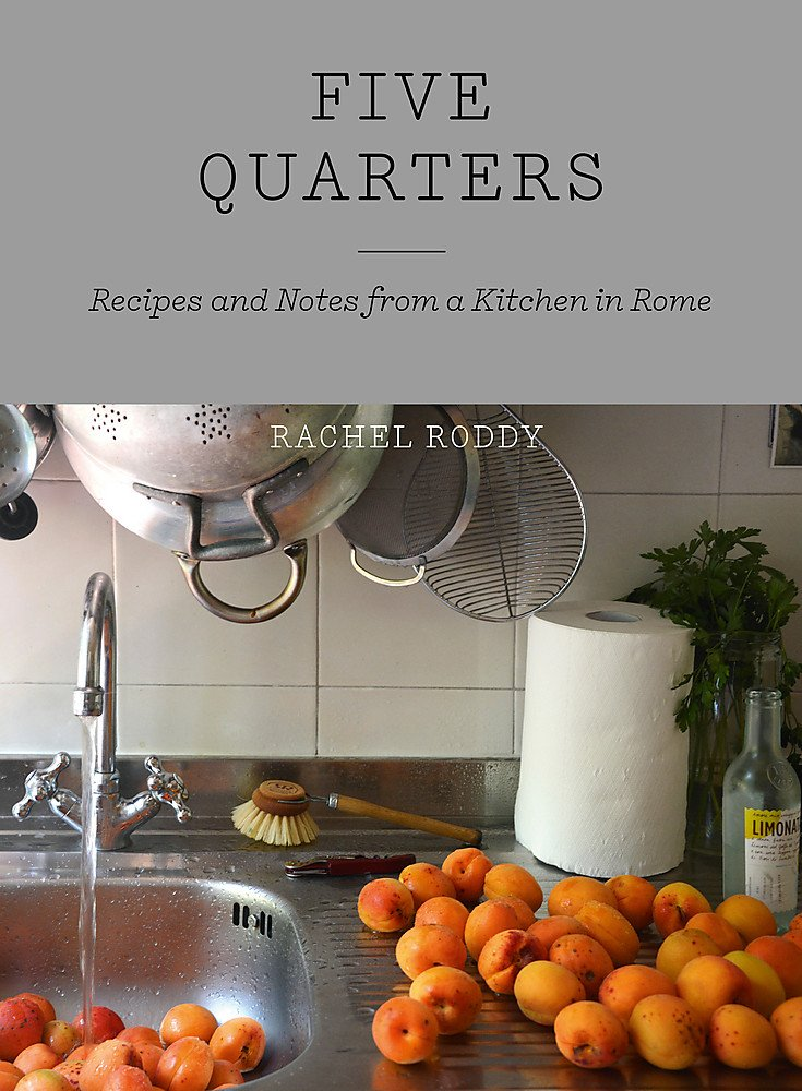 Image OfFive Quarters: Recipes And Notes From A Kitchen In Rome