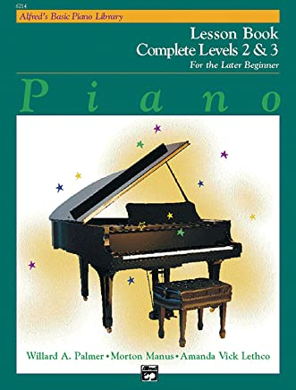 Alfreds Basic Piano Library: Piano Lesson Book, Complete Levels 2 & 3 for the Later Beginner