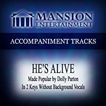 He's Alive (Made Popular by Dolly Parton) [Accompaniment Track]