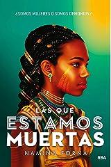 Las que estamos muertas (Inmortales nº 1) (Spanish Edition) Kindle Edition