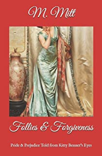 Follies & Forgiveness: Pride & Prejudice Told from Kitty Bennet's Eyes