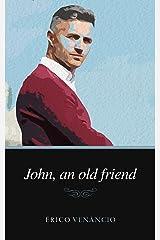 John, an Old Friend (English Edition) eBook Kindle