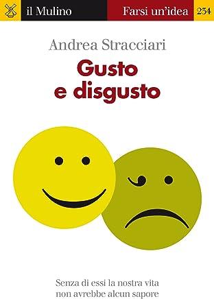 Gusto e disgusto (Farsi unidea Vol. 234)