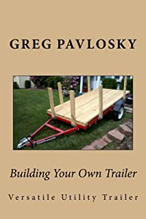 Building Your Own Trailer: Versatile Utility Trailer