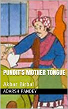 Pundit's Mother Tongue: Akbar Birbal