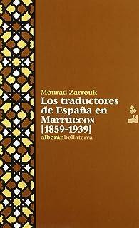 Traductores de España en Marruecos. 1859-1939 (Alboran (bellaterra))