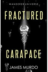 Fractured Carapace (Wanderer Universe) Kindle Edition