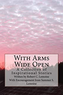 With Arms Wide Open: A Collection of Inspirational Stories