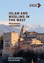 Islam and Muslims in the West: Major Issues and Debates (New Directions in Islam)