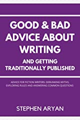 Good and Bad Advice About Writing and Getting Traditionally Published Kindle Edition