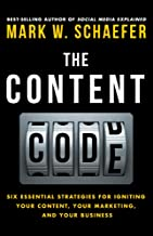 The Content Code: Six essential strategies to ignite your content, your marketing, and your business